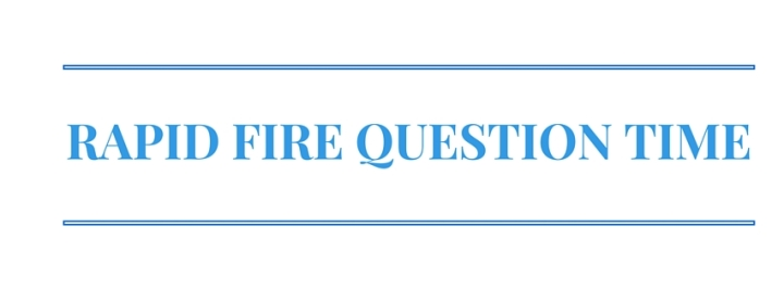 RAPID FIRE QUESTION TIME